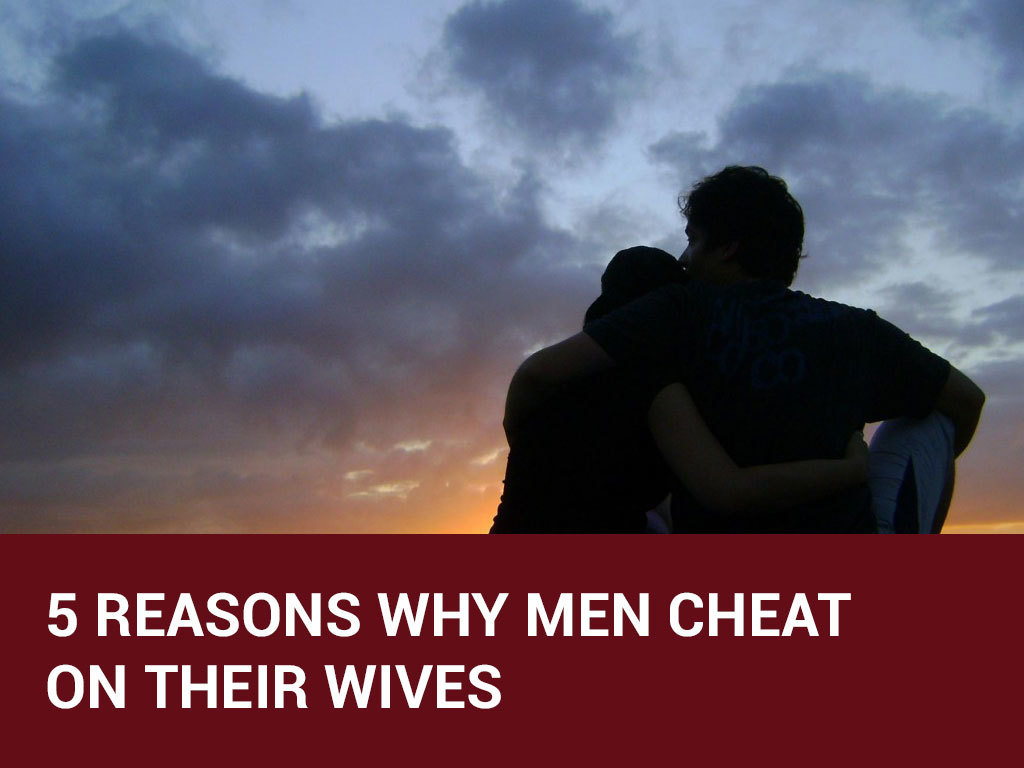 why men cheat on their wives